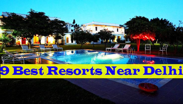 9 best resorts near delhi 1 surjivan resort 2 heritage for Top 20 hotels