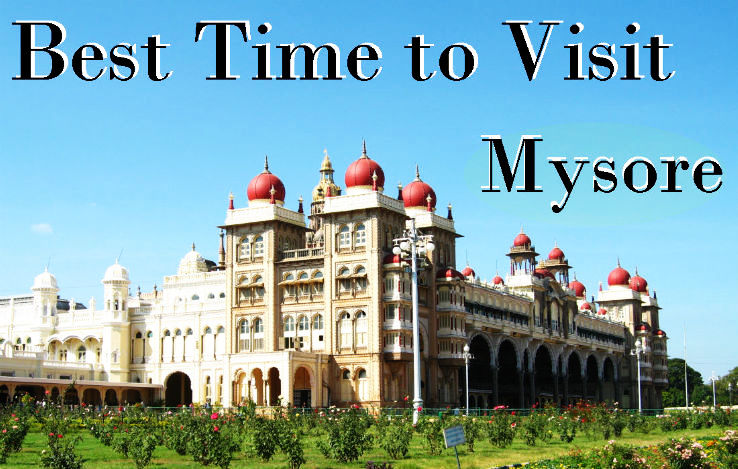Best Time To Visit Mysore Climate In Mysore Hello Travel Buzz